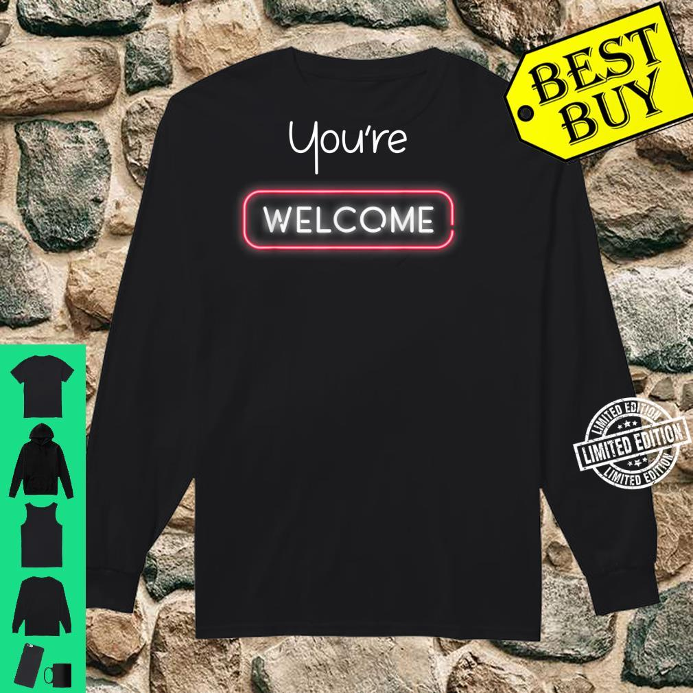 Your Welcome Lighting You're Welcome Shirt long sleeved