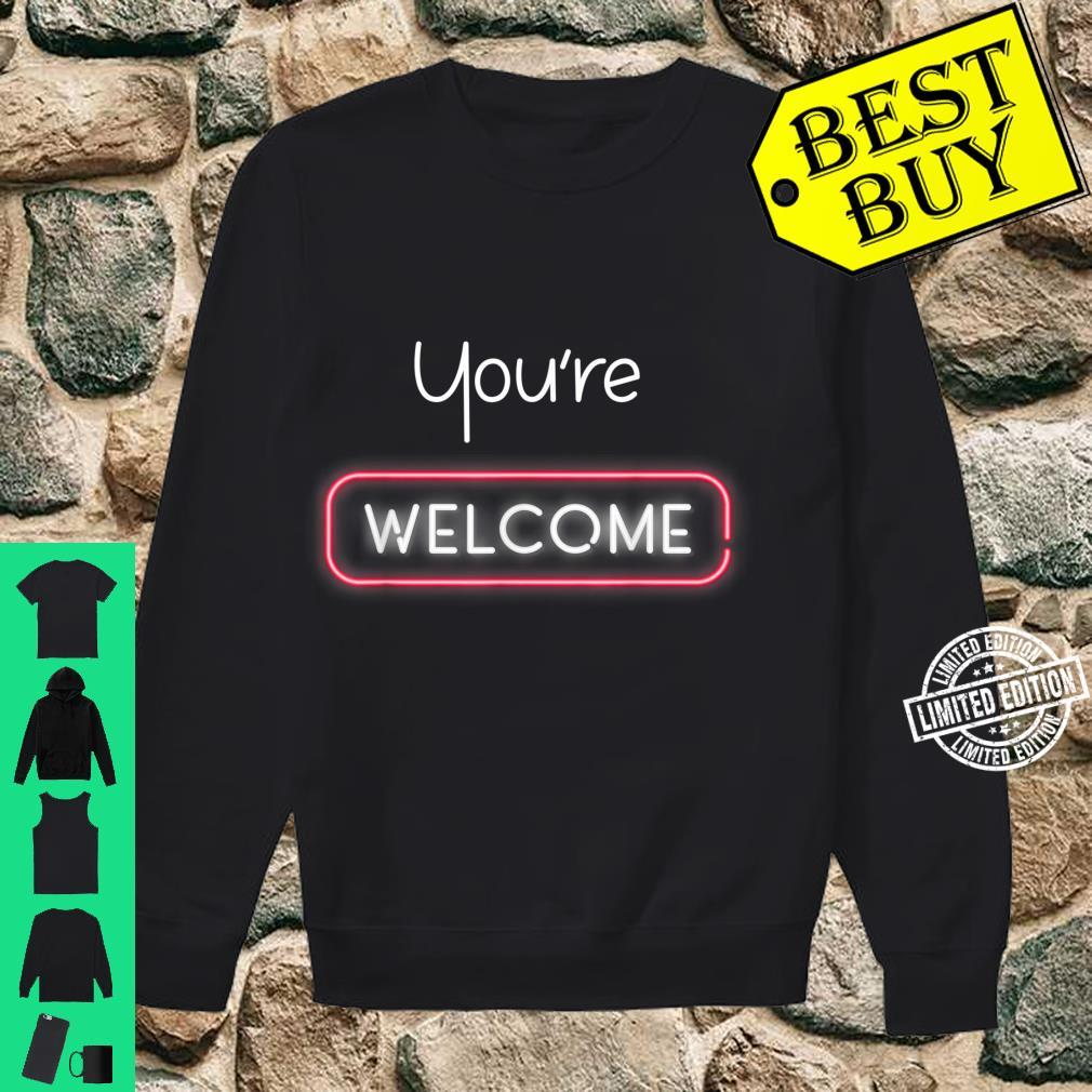 Your Welcome Lighting You're Welcome Shirt sweater
