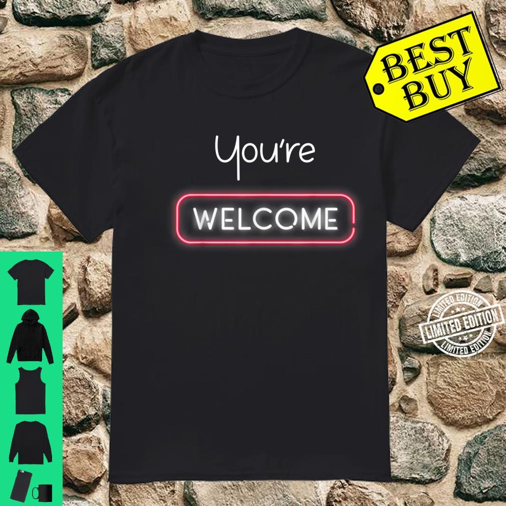 Your Welcome Lighting You're Welcome Shirt